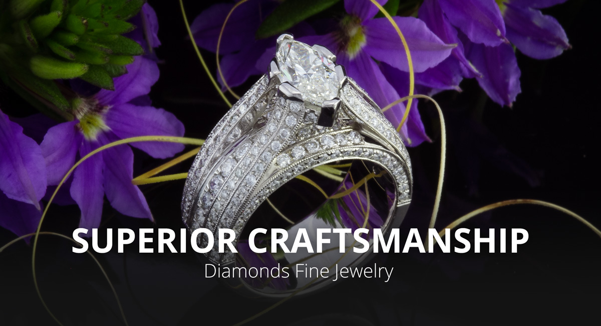 Diamonds Fine Jewelry provides superior craftsmanship in all they produce.